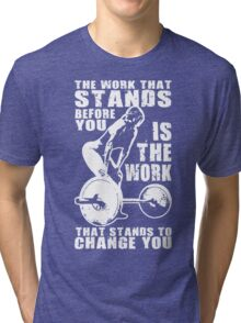 The Work That Stands Before You (Strong Girl) Tri-blend T-Shirt