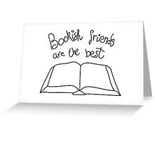 Bookish friends are the best Greeting Card