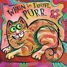 Cat: When in Doubt, Purr by Theresa Taylor Bayer