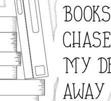 Books chase my dementors away Sticker