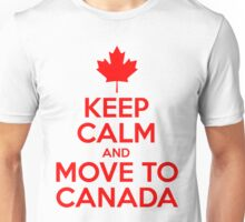 Keep Calm and Move to Canada Unisex T-Shirt