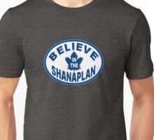 Believe in the Shanaplan Unisex T-Shirt