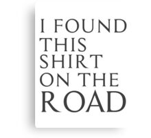 I found this shirt on the road Canvas Print