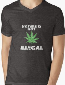 Nature is not Illegal Cannabis Activism Mens V-Neck T-Shirt