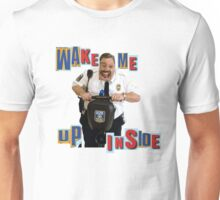 w a k e  m e  u p  i n s i d e Unisex T-Shirt