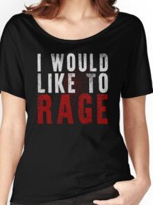 I WOULD LIKE TO RAGE!!! (White)  Women's Relaxed Fit T-Shirt