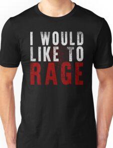 I WOULD LIKE TO RAGE!!! (White)  Unisex T-Shirt