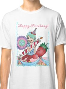 Happy Birthday Girl! Classic T-Shirt