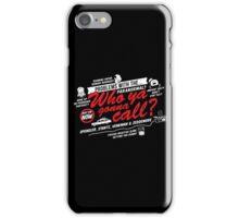 Who Ya Gonna Call? Ghostbusters! iPhone Case/Skin