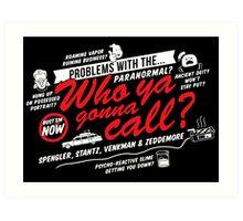 Who Ya Gonna Call? Ghostbusters! Art Print