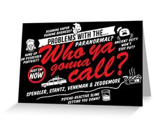 Who Ya Gonna Call? Ghostbusters! Greeting Card