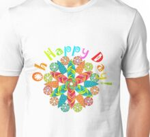 Oh Happy Day! Unisex T-Shirt