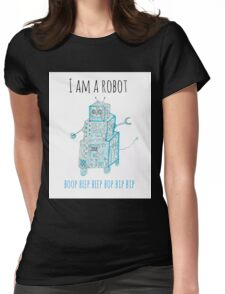 I Am a Robot Womens Fitted T-Shirt