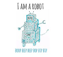I Am a Robot Photographic Print
