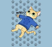 "thesweatercats ""Why?"" Unisex T-Shirt"