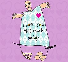 I Love You This Much, Daddy by Maria  Gonzalez