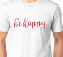 Be Happy Red Watercolor Unisex T-Shirt