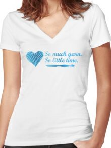 So much yarn.  So little time.   Women's Fitted V-Neck T-Shirt