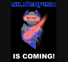 Silverfish is coming  Unisex T-Shirt
