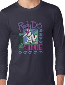 IN THE MOOD TO BE RUDE Long Sleeve T-Shirt