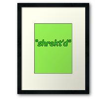 SHREKT Framed Print