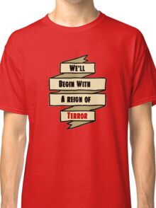 The Reign of Dr. Griffin Classic T-Shirt
