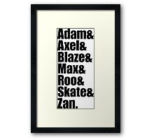 Adam&Axel&Blaze&Max&Roo&Skate&Zan Framed Print