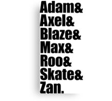 Adam&Axel&Blaze&Max&Roo&Skate&Zan Canvas Print