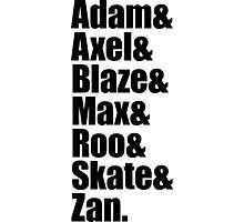 Adam&Axel&Blaze&Max&Roo&Skate&Zan Photographic Print