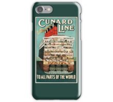 The Cunard Line: To All Parts Of The World!  iPhone Case/Skin