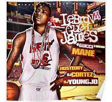Gucci Mane - Lebron Gucci James   JAKKOUTTHEBXX  Poster