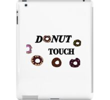 Donut touch iPad Case/Skin