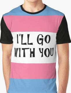 Trans Ally illgowithyou Graphic T-Shirt