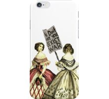 We Don't Want Your Sexist War iPhone Case/Skin