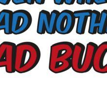 I had Bucky Sticker