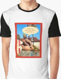 "Sculpture in France ""does my derriere look too big ? Graphic T-Shirt"
