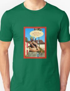 "Sculpture in France ""does my derriere look too big ? Unisex T-Shirt"