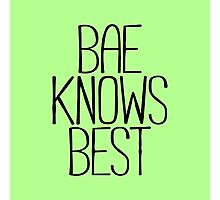 BAE KNOWS BEST Photographic Print