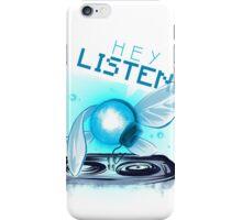 Hey Listen! iPhone Case/Skin