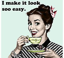"""Retro 'I Make It Look So Easy."""" Housewife Photographic Print"""
