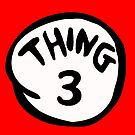 Thing 3 by Nana Leonti
