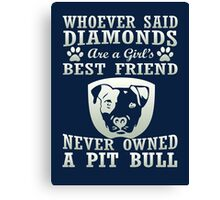Pit Bull Are The Best Friend Canvas Print