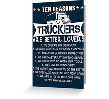 Ten REASONS - TRUCKERS Greeting Card