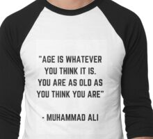 YOU ARE AS OLD AS YOU THINK YOU ARE Men's Baseball ¾ T-Shirt