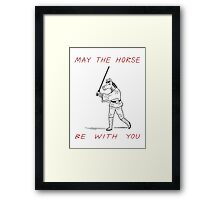 May The Horse Be With You Framed Print