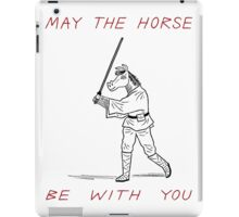 May The Horse Be With You iPad Case/Skin