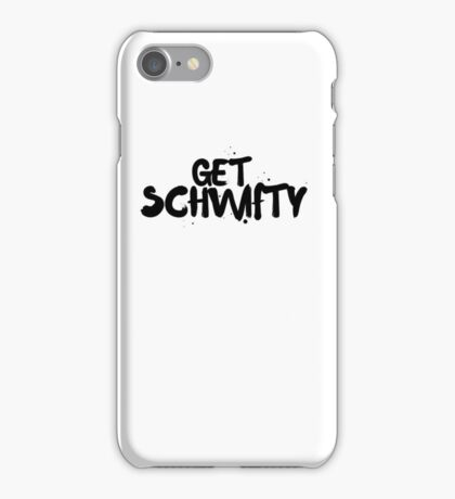 Rick and Morty Get Schwifty | RICK AND MORTY iPhone Case/Skin