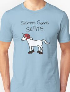 Skaters Gonna Skate (Unicorn Roller Derby) Unisex T-Shirt