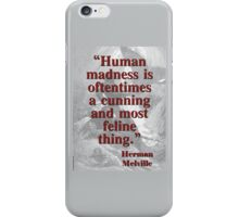 Human Madness Is Oftentimes - Melville iPhone Case/Skin
