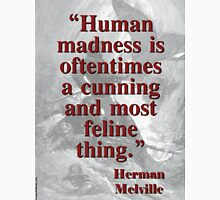 Human Madness Is Oftentimes - Melville Unisex T-Shirt